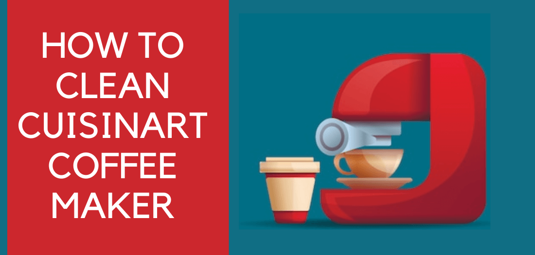 How To Clean Cuisinart 12 Cup Coffee Maker